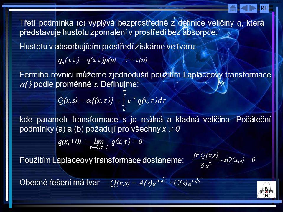 Třetí podmínka (c) vyplývá bezprostředně z definice veličiny q, která představuje hustotu zpomalení v prostředí bez absorpce.