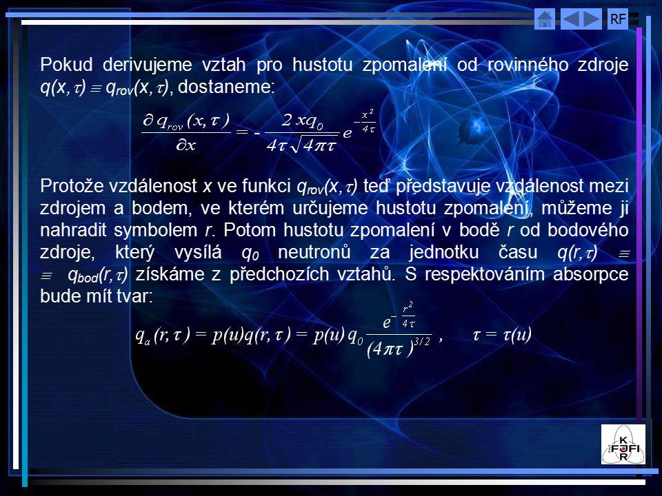 Pokud derivujeme vztah pro hustotu zpomalení od rovinného zdroje q(x,t) º qrov(x,t), dostaneme: