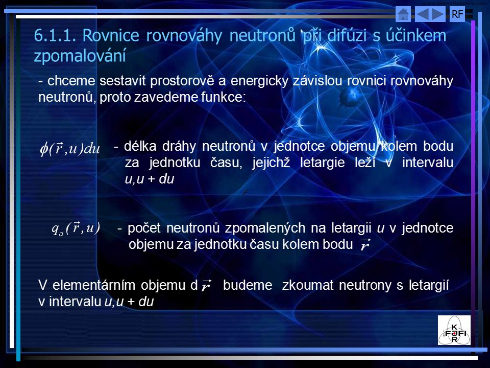 6.1.1. Rovnice rovnováhy neutronů při difúzi s účinkem zpomalování