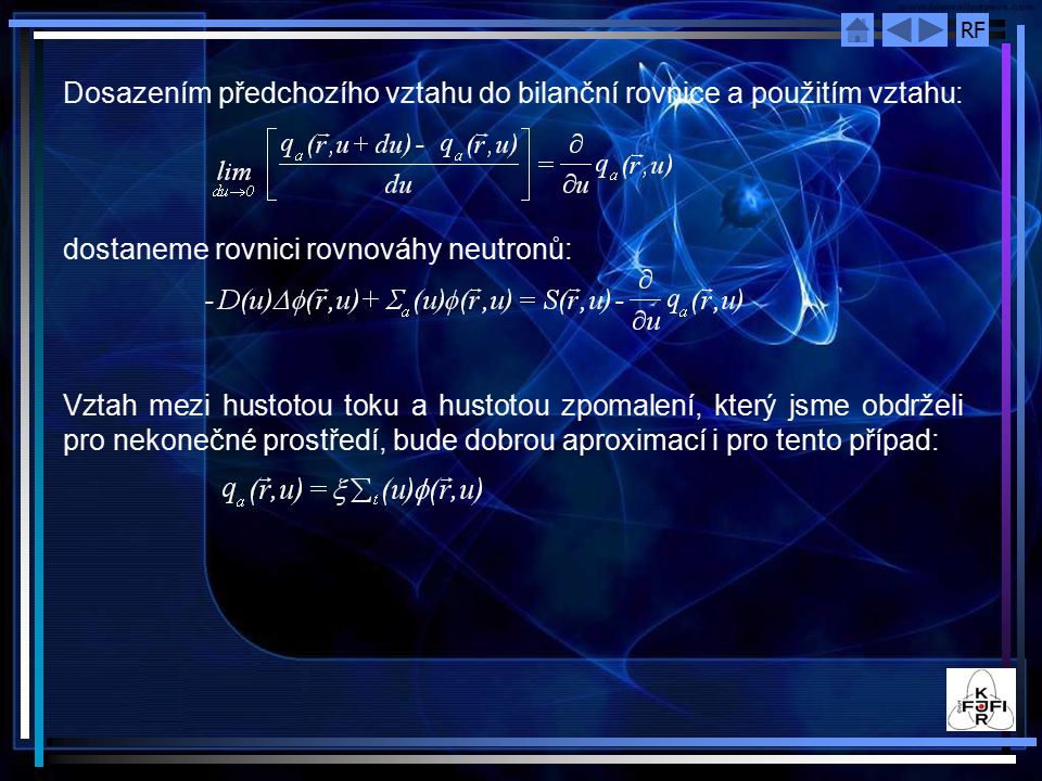 Dosazením předchozího vztahu do bilanční rovnice a použitím vztahu: