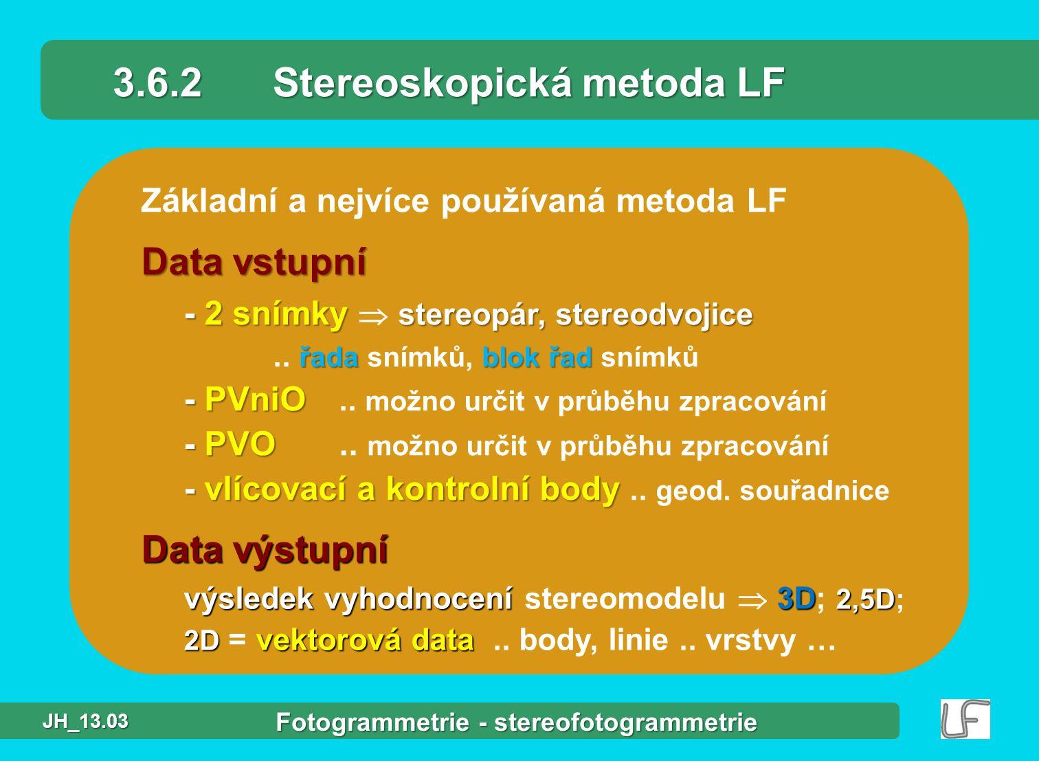 3.6.2 Stereoskopická metoda LF