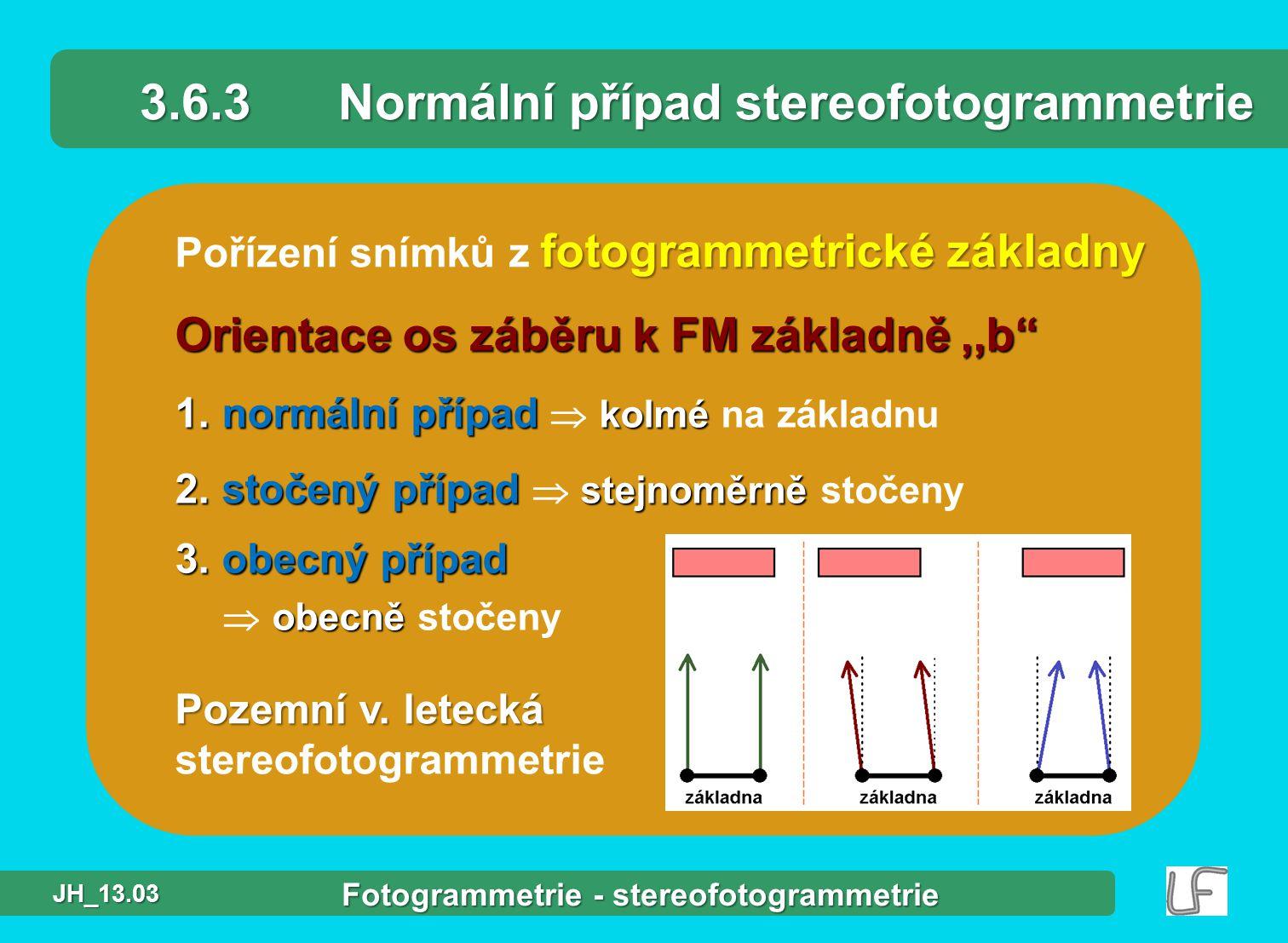3.6.3 Normální případ stereofotogrammetrie