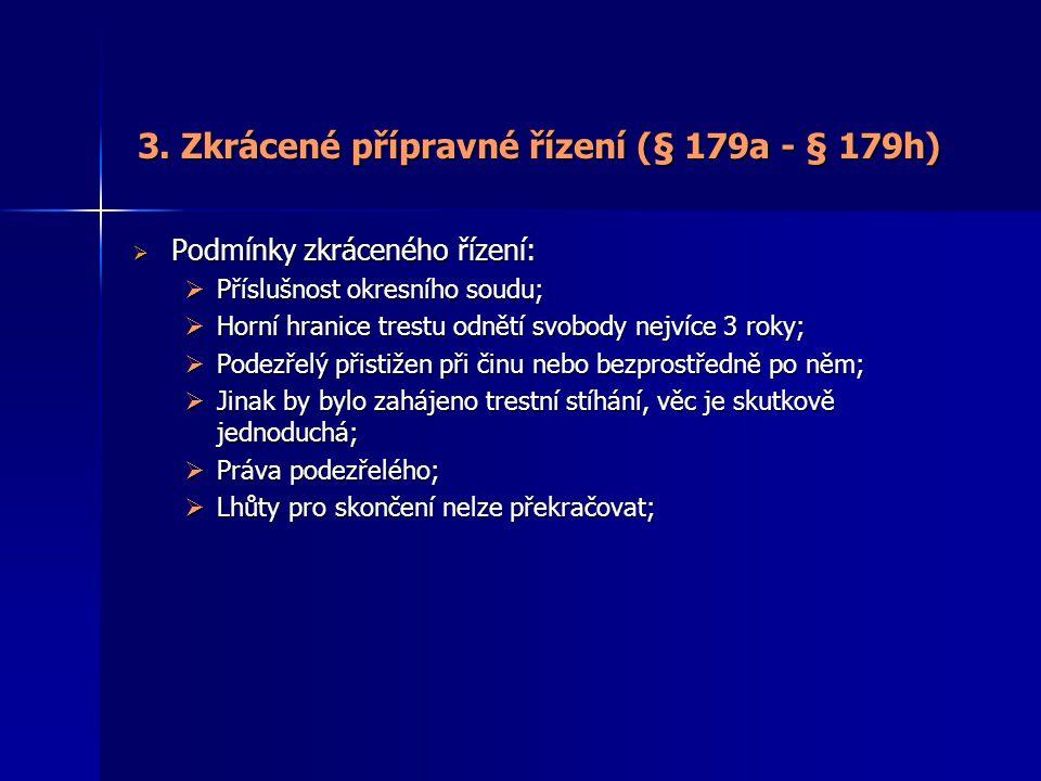 3. Zkrácené přípravné řízení (§ 179a - § 179h)
