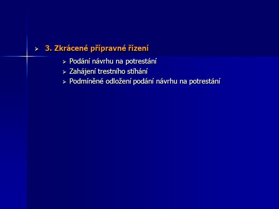 3. Zkrácené přípravné řízení