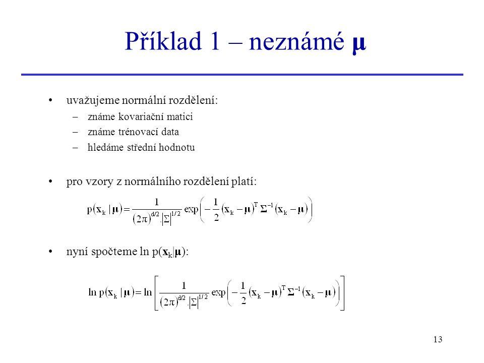 Příklad 1 – neznámé μ uvažujeme normální rozdělení: