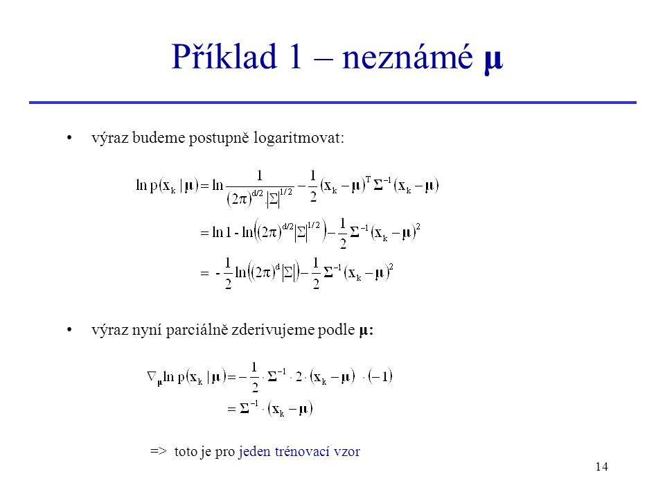 Příklad 1 – neznámé μ výraz budeme postupně logaritmovat: