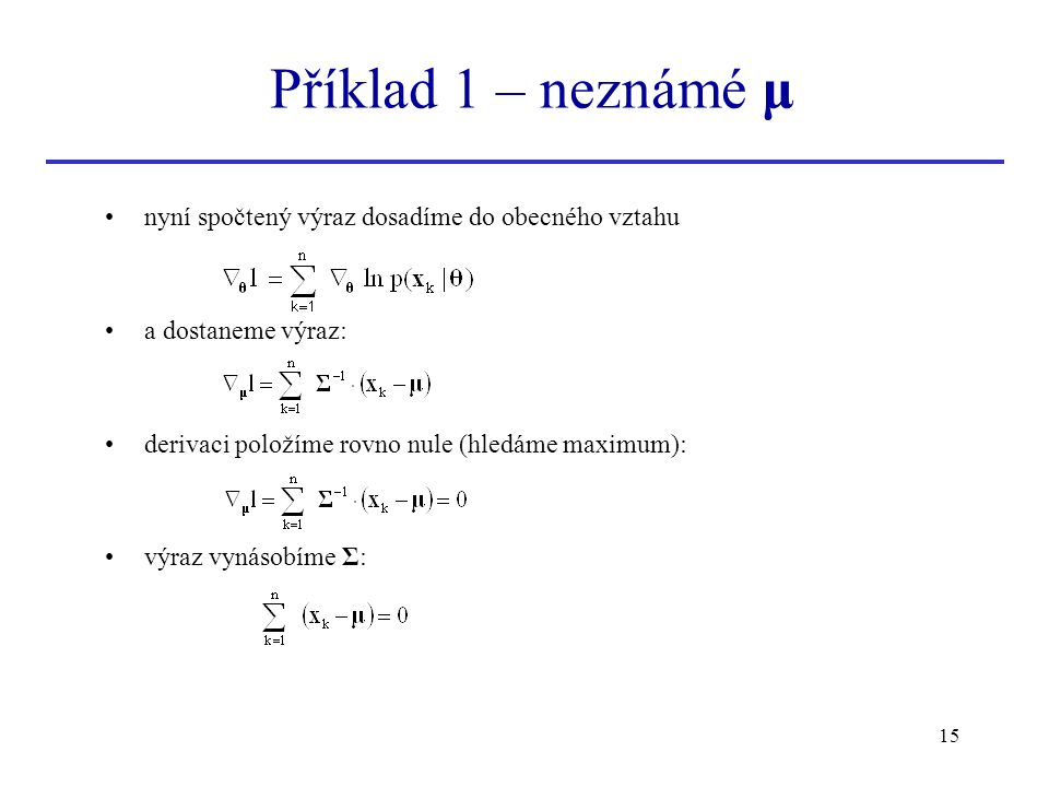 Příklad 1 – neznámé μ nyní spočtený výraz dosadíme do obecného vztahu