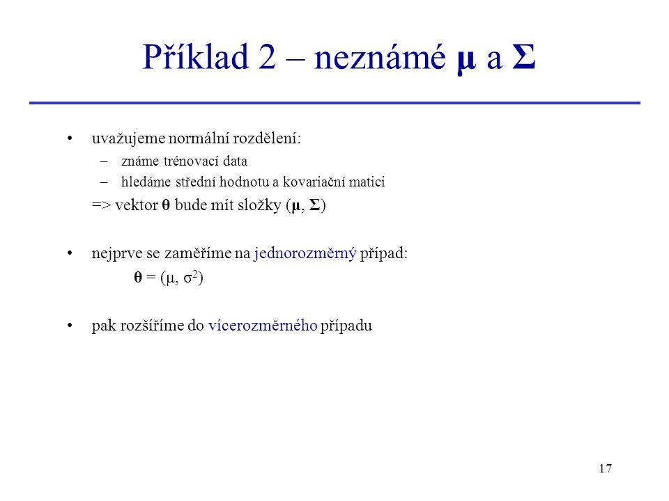 Příklad 2 – neznámé μ a Σ uvažujeme normální rozdělení: