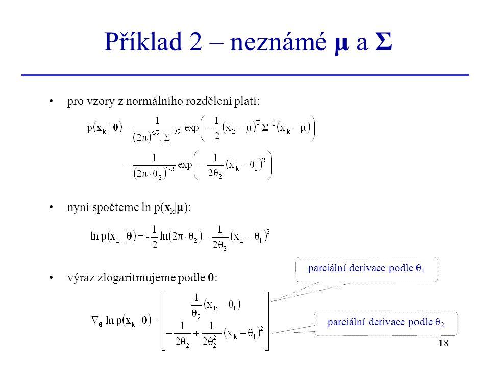 Příklad 2 – neznámé μ a Σ pro vzory z normálního rozdělení platí: