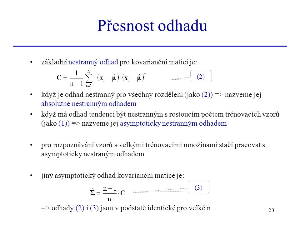 Přesnost odhadu základní nestranný odhad pro kovarianční matici je: