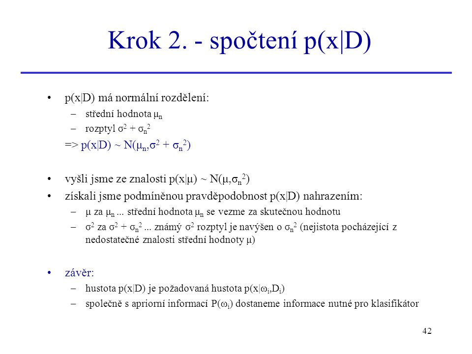 Krok 2. - spočtení p(x|D) p(x|D) má normální rozdělení: