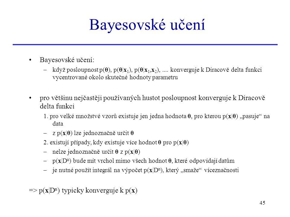 Bayesovské učení Bayesovské učení: