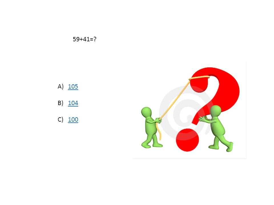 59+41= 105 104 100