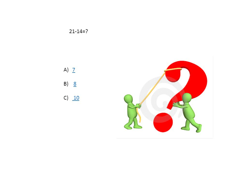 21-14= 7 8 10