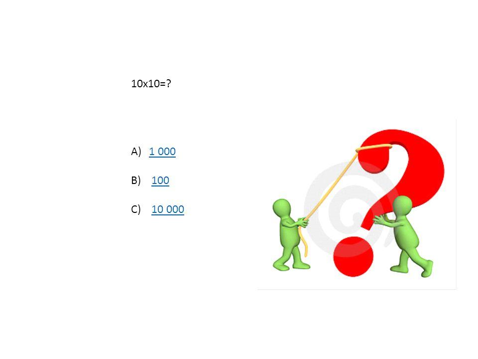 10x10= 1 000 100 10 000