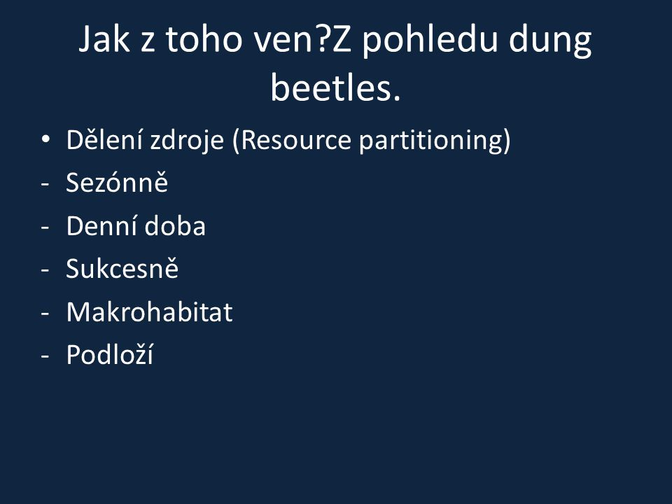 Jak z toho ven Z pohledu dung beetles.