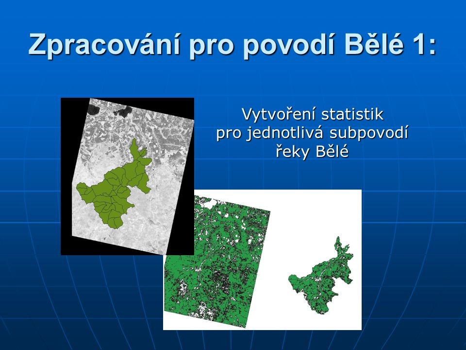 Zpracování pro povodí Bělé 1: