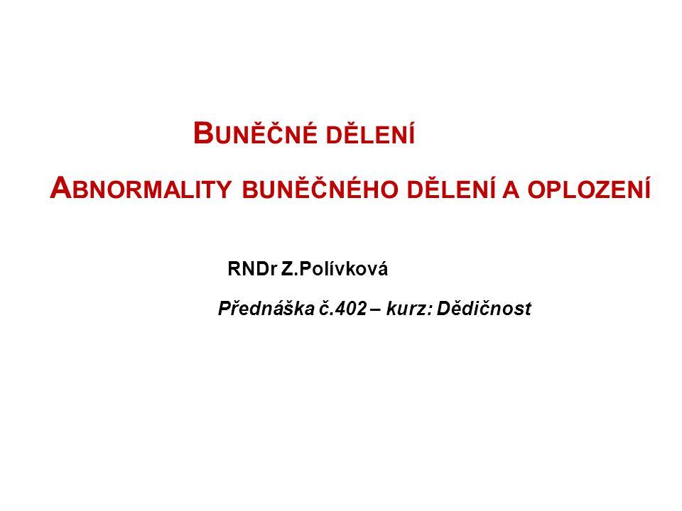 Buněčné dělení Abnormality buněčného dělení a oplození
