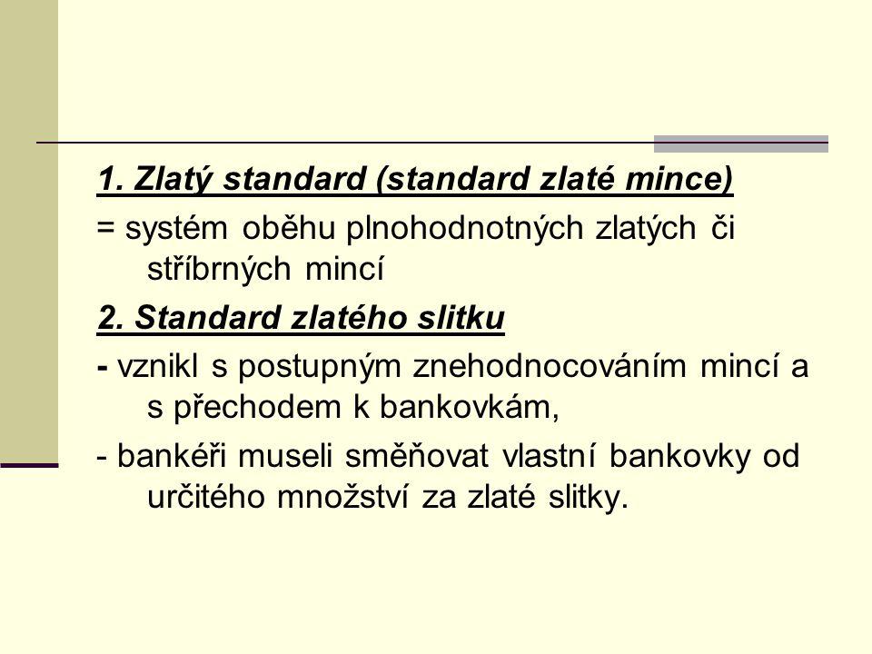 1. Zlatý standard (standard zlaté mince)