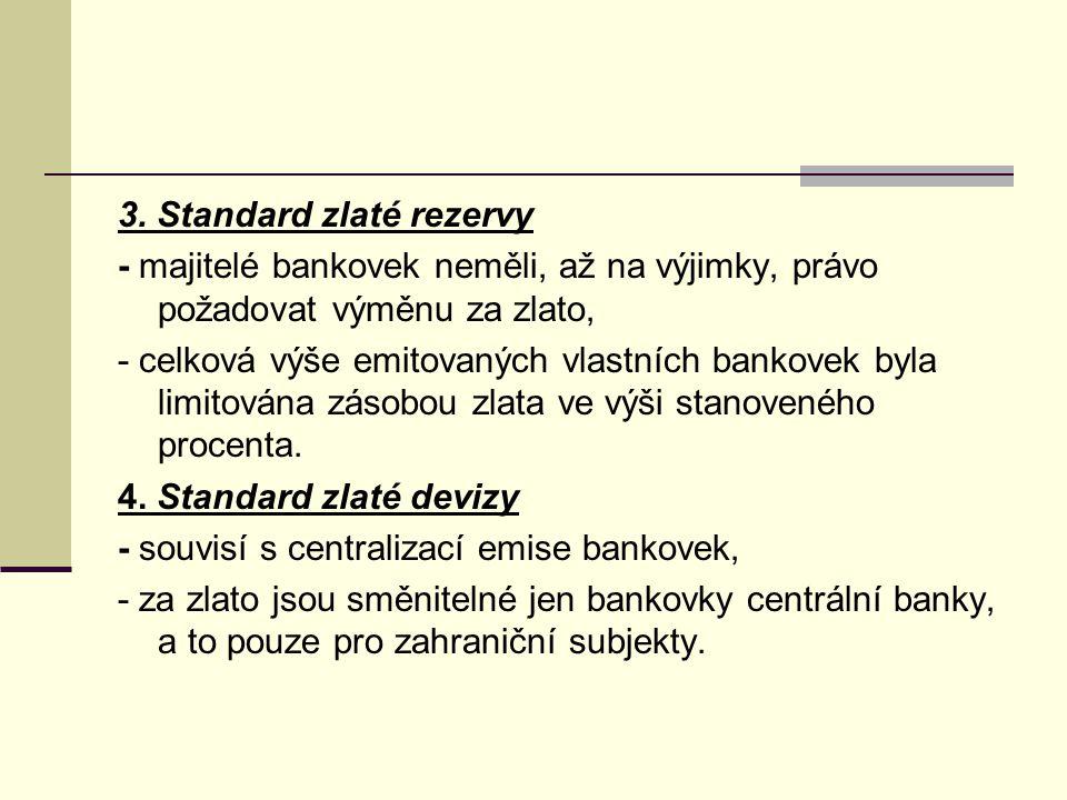 3. Standard zlaté rezervy