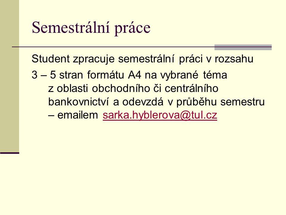 Semestrální práce Student zpracuje semestrální práci v rozsahu