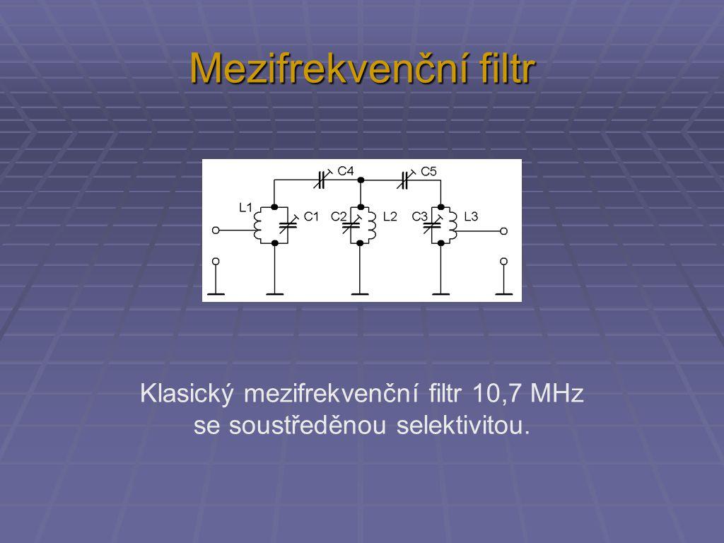 Mezifrekvenční filtr Klasický mezifrekvenční filtr 10,7 MHz