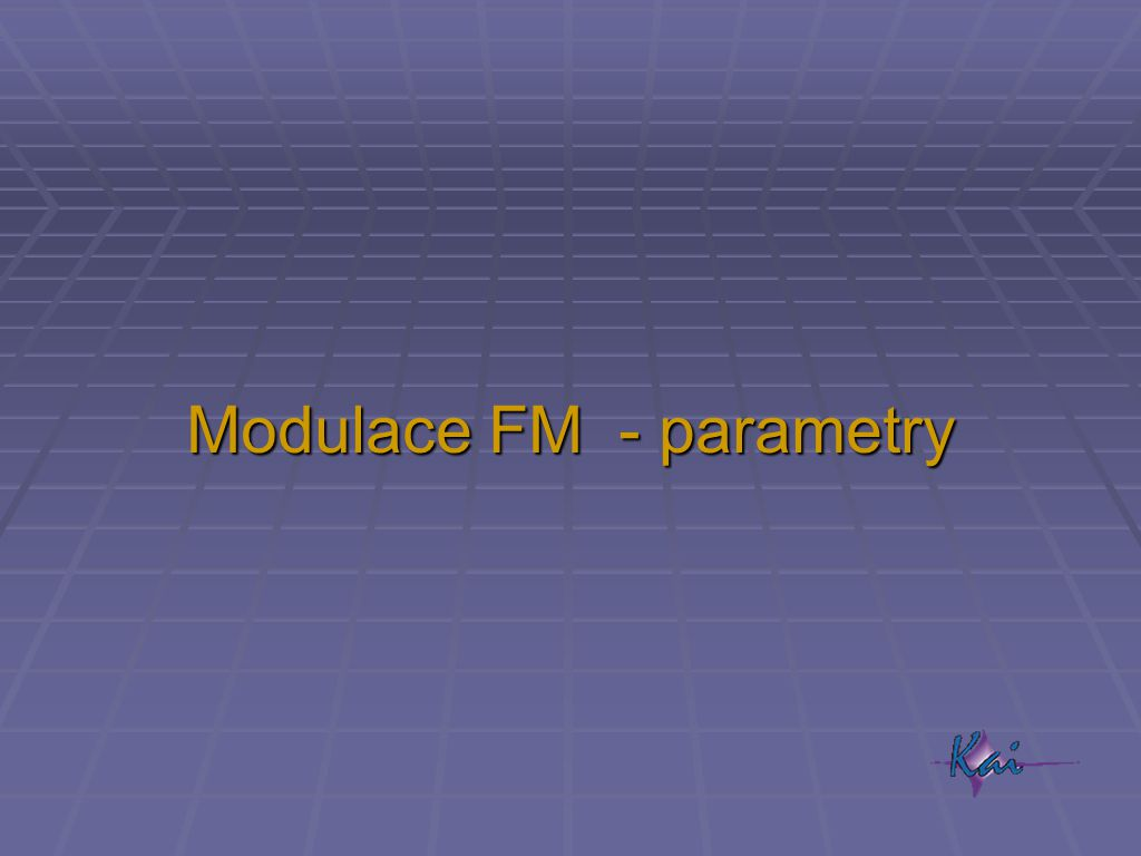 Modulace FM - parametry