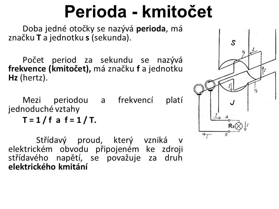 Perioda - kmitočet Doba jedné otočky se nazývá perioda, má značku T a jednotku s (sekunda).