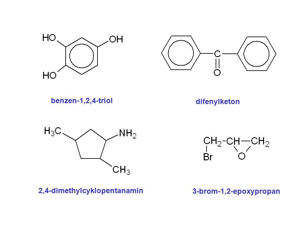 benzen-1,2,4-triol difenylketon 2,4-dimethylcyklopentanamin 3-brom-1,2-epoxypropan