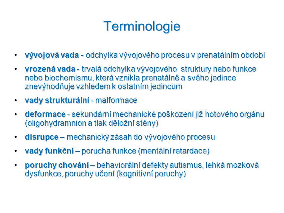 Terminologie vývojová vada - odchylka vývojového procesu v prenatálním období.