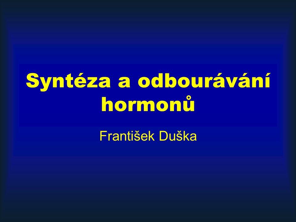 Syntéza a odbourávání hormonů