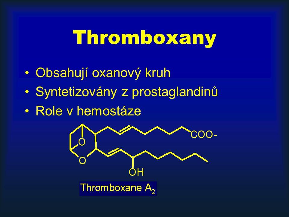 Thromboxany Obsahují oxanový kruh Syntetizovány z prostaglandinů
