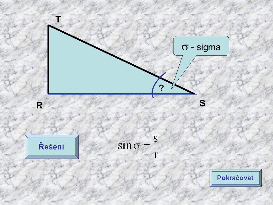 T  - sigma S R Řešení Pokračovat