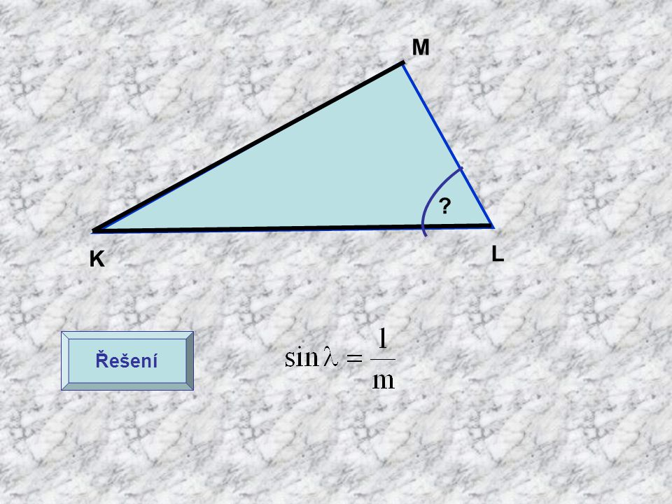 M L K Řešení