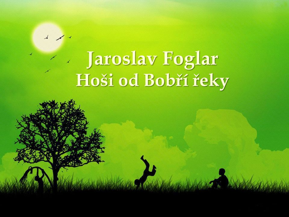 Jaroslav Foglar Hoši od Bobří řeky