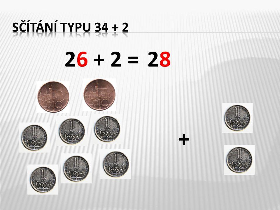 sčítání typu 34 + 2 26 + 2 = 28 +