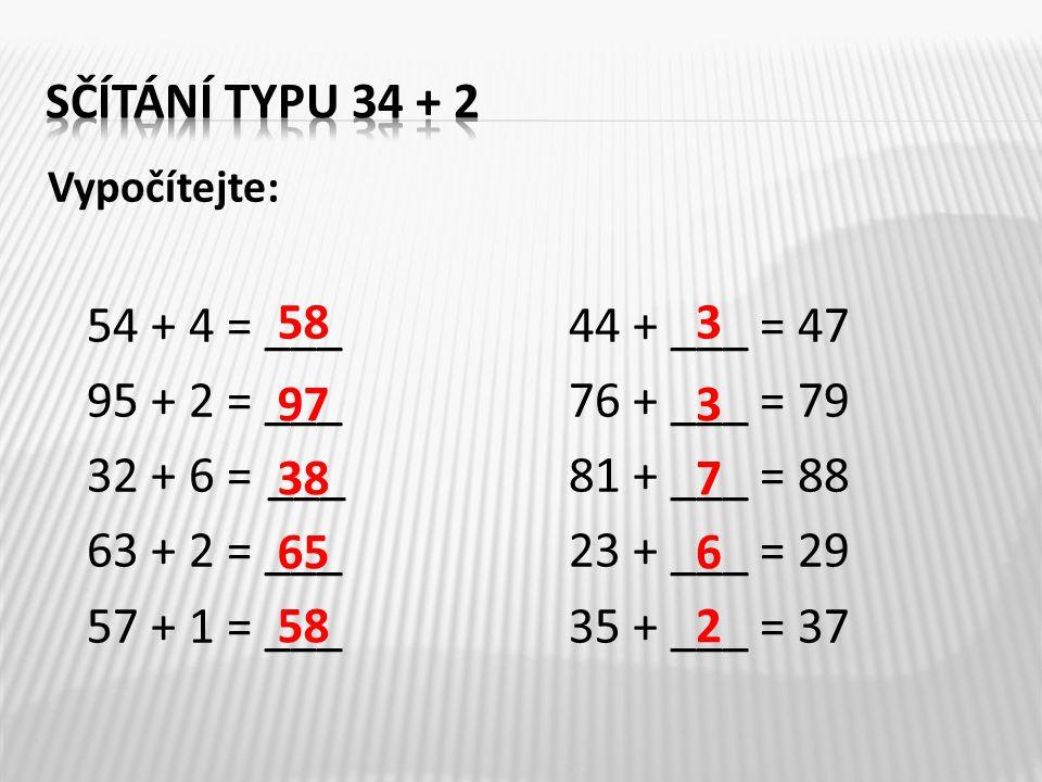 sčítání typu 34 + 2 95 + 2 = ___ 76 + ___ = 79