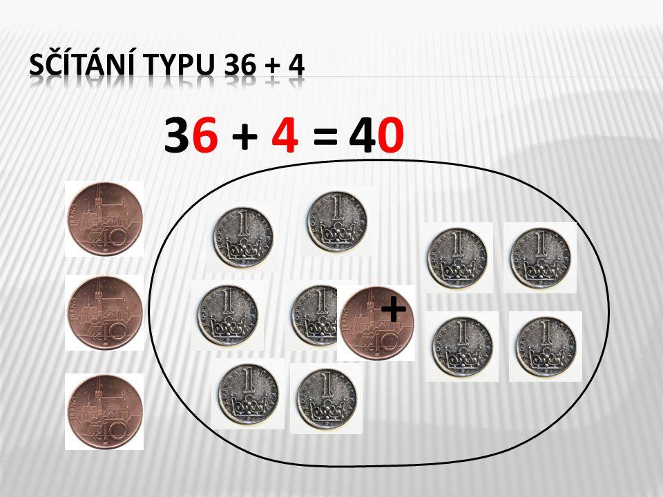 sčítání typu 36 + 4 36 + 4 = 40 +