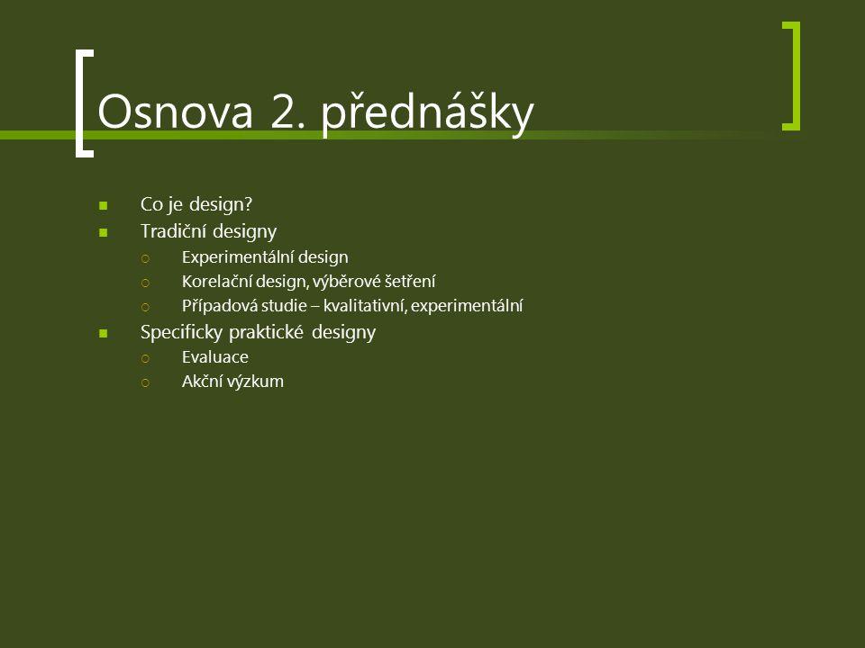 Osnova 2. přednášky Co je design Tradiční designy