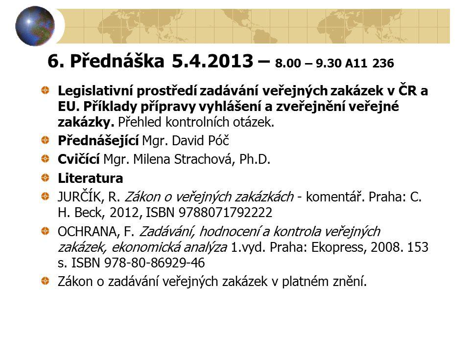 6. Přednáška 5.4.2013 – 8.00 – 9.30 A11 236