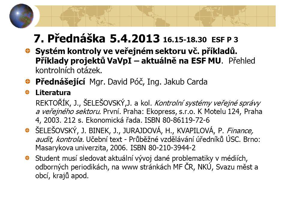 7. Přednáška 5.4.2013 16.15-18.30 ESF P 3