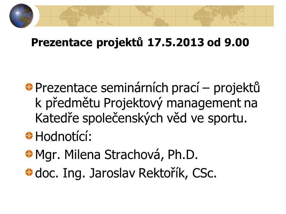 Prezentace projektů 17.5.2013 od 9.00