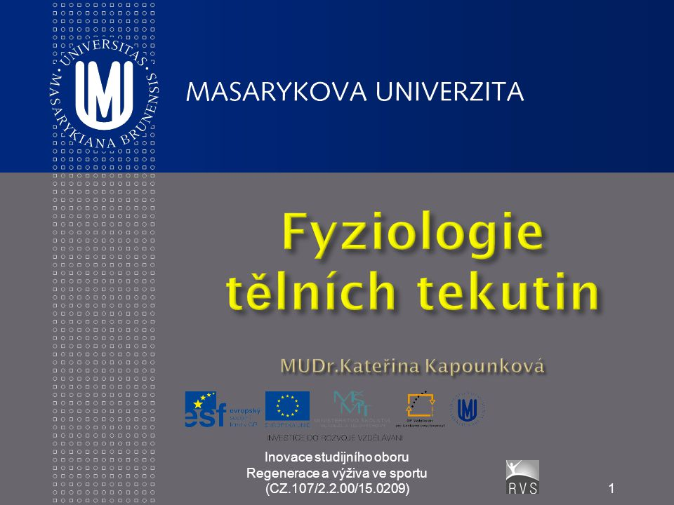 Fyziologie tělních tekutin MUDr.Kateřina Kapounková
