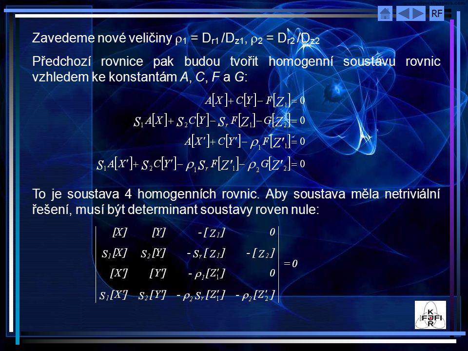 Zavedeme nové veličiny r1 = Dr1 /Dz1, r2 = Dr2 /Dz2