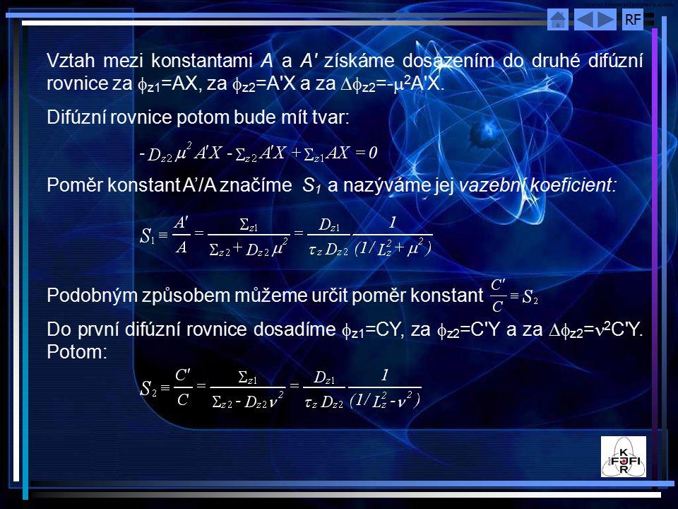 Vztah mezi konstantami A a A získáme dosazením do druhé difúzní rovnice za z1=AX, za z2=A X a za z2=-m2A X.