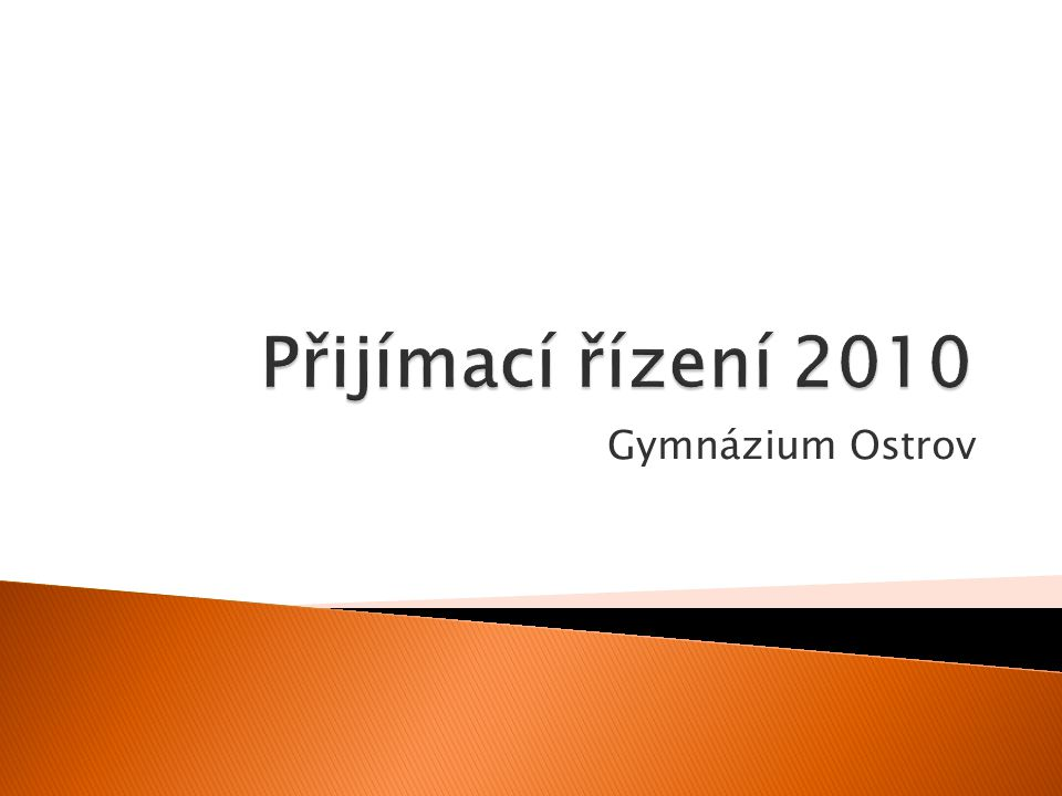 Přijímací řízení 2010 Gymnázium Ostrov
