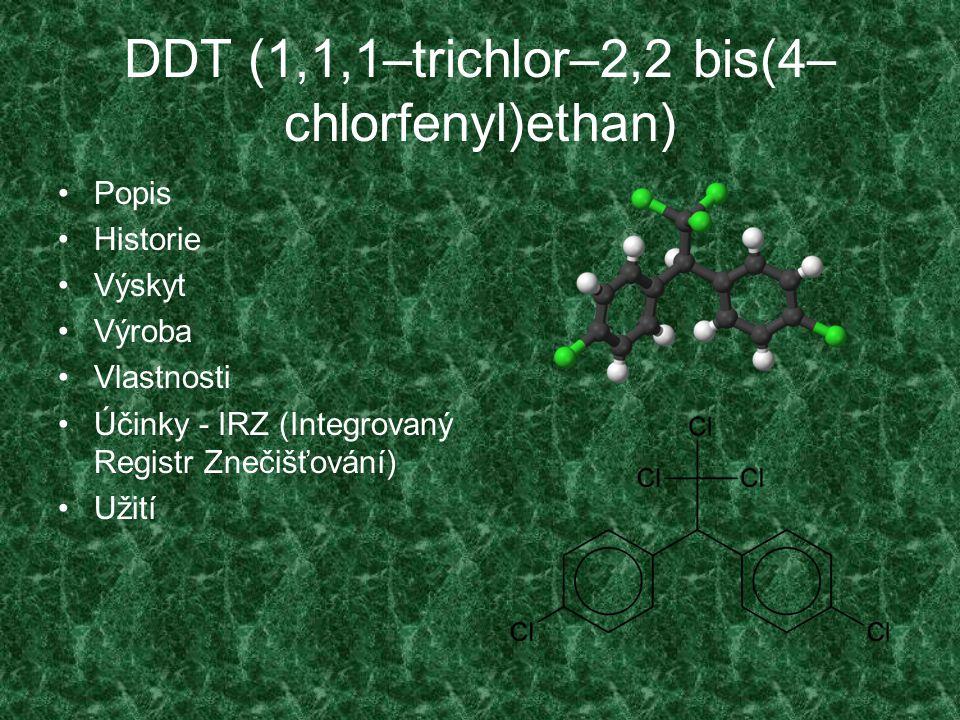 DDT (1,1,1–trichlor–2,2 bis(4–chlorfenyl)ethan)