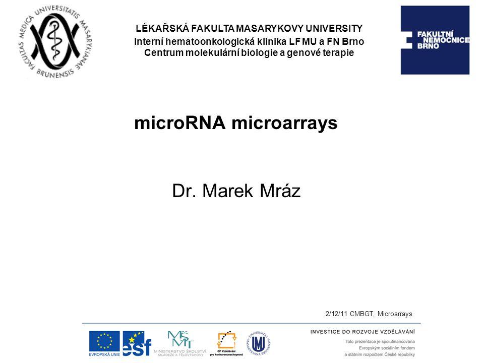 microRNA microarrays Dr. Marek Mráz