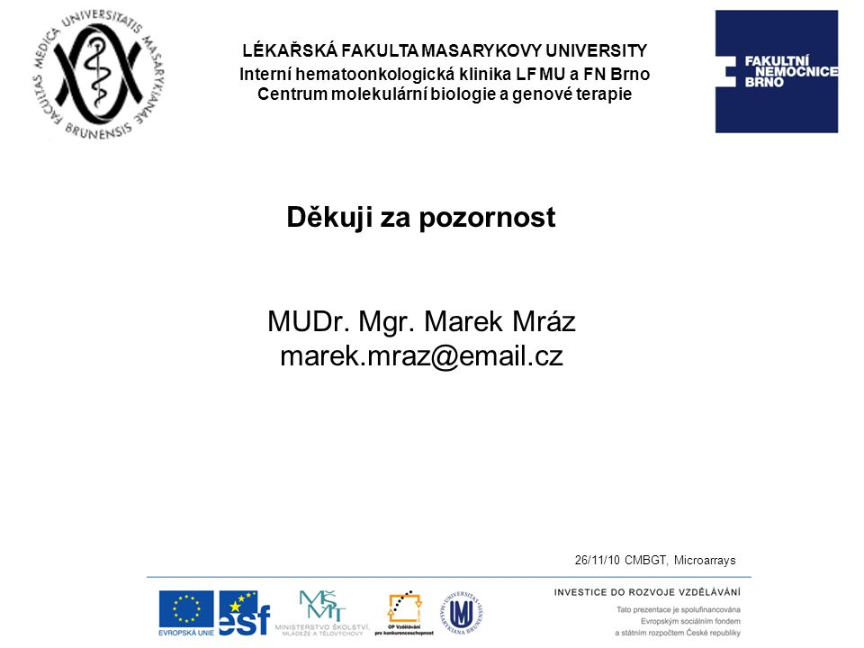 Děkuji za pozornost MUDr. Mgr. Marek Mráz marek.mraz@email.cz