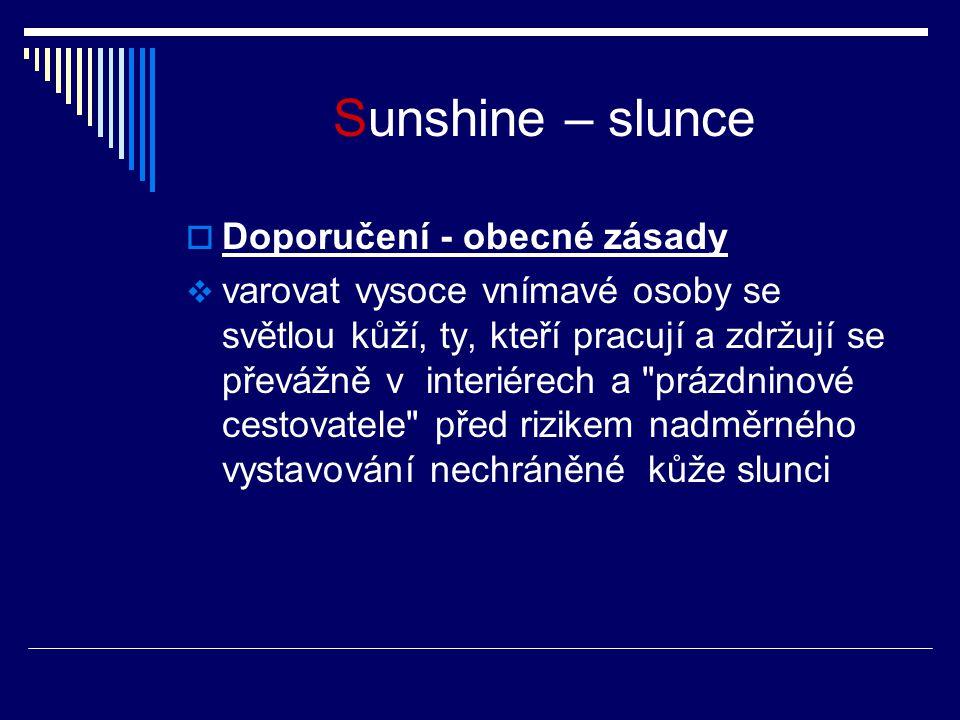 Sunshine – slunce Doporučení - obecné zásady